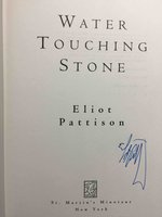 WATER TOUCHING STONE. by Pattison, Eliot.