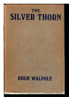 THE SILVER THORN: A Book of Stories. by Walpole, Hugh.