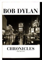 CHRONICLES: Volume One. by Dylan, Bob.