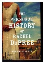 THE PERSONAL HISTORY OF RACHEL DUPREE. by Weisgarber, Ann