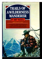 TRAILS OF A WILDERNESS WANDERER. by Russell, Andy.