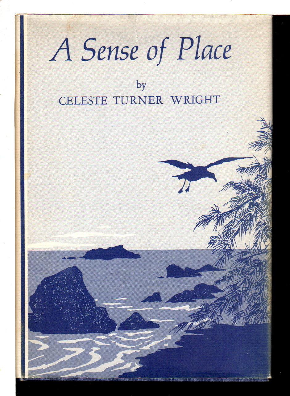 WRIGHT, CELESTE TURNER [1906 -1999.] - A SENSE OF PLACE.