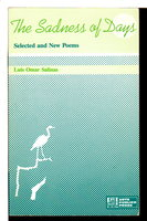 SADNESS OF DAYS: Selected and New Poems. by Salinas, Luis Omar.