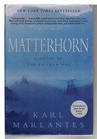 MATTERHORN: A Novel of the Vietnam War. by Marlantes, Karl.