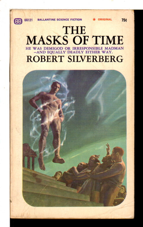 SILVERBERG, ROBERT. - THE MASKS OF TIME.