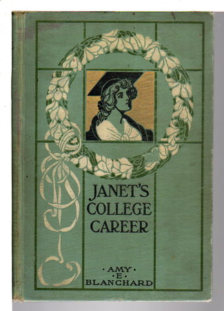 JANET'S COLLEGE CAREER. by Blanchard, Amy E. [1856-1926]