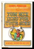 TOM MIX DIED FOR YOUR SINS: A Novel Based on His Life. by Ponicsan, Darryl.