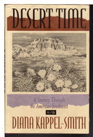 DESERT TIME: A Journey Through the American Southwest. by Kappel-Smith, Diana.
