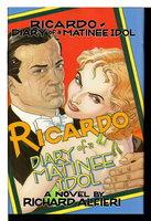 RICARDO: DIARY OF A MATINEE IDOL. by Alfieri, Richard.