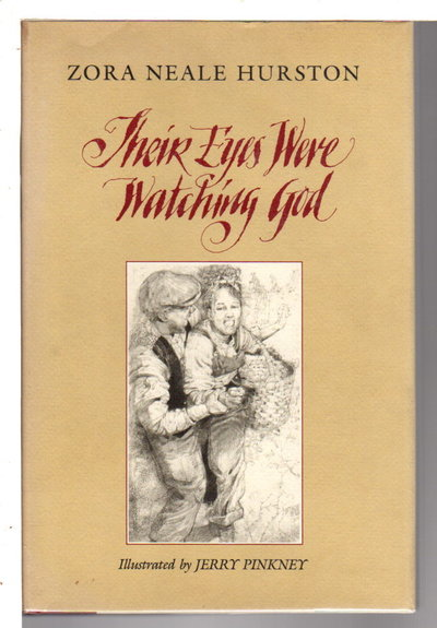 THEIR EYES WERE WATCHING GOD. by Hurston, Zora Neale. Illustrated by Jerry Pinkney.