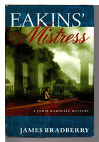 EAKIN'S MISTRESS: A Jamie Ramsgill Mystery. by Bradberry, James.