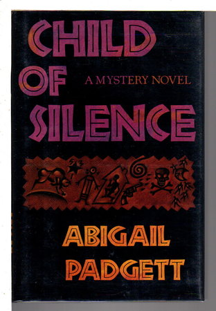 CHILD OF SILENCE. by Padgett, Abigail.
