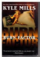 BURN FACTOR. by Mills, Kyle.