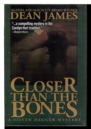 CLOSER THAN THE BONES: An Ernestine Carpenter Mystery. by James, Dean.