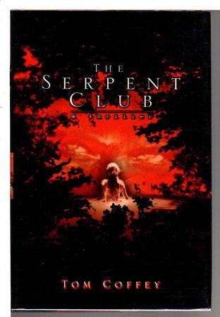 THE SERPENT CLUB. by Coffey, Tom.
