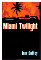 MIAMI TWILIGHT. by Coffey, Tom.