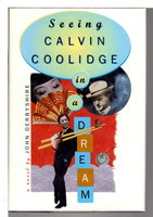 SEEING CALVIN COOLIDGE IN A DREAM. by Derbyshire, John.