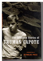 THE COMPLETE STORIES OF TRUMAN CAPOTE. by Capote, Truman; introduction by Reynolds Price.