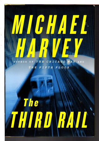 THE THIRD RAIL. by Harvey, Michael.