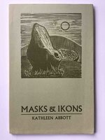MASKS AND IKONS. by Abbott, Kathleen.