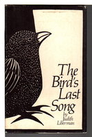 THE BIRD'S LAST SONG. by Liberman, Judith.
