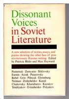 DISSONANT VOICES IN SOVIET LITERATURE. by Blake, Patricia and Max Hayward, editors.