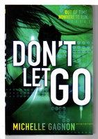 DON'T LET GO. by Gagnon, Michelle.