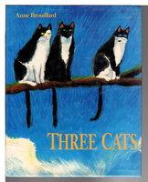 THREE CATS. by Brouillard, Anne.