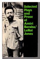 THE SELECTED PLAYS AND PROSE OF AMIRI BARAKA / LEROI JONES. by Baraka, Amiri / LeRoi Jones.