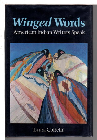 WINGED WORDS: American Indian Writers Speak. by Coltelli, Laura, editor. Michael Dorris and M. Scott Momaday, signed.