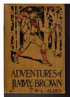 THE ADVENTURES OF JIMMY BROWN, Written by Himself and Edited by W. L. Alden. by Alden, W. L.