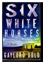 SIX WHITE HORSES. by Dold, Gaylord.
