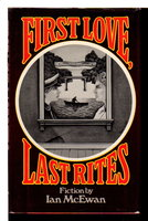 FIRST LOVE, LAST RITES. by McEwan, Ian.
