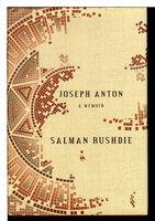 JOSEPH ANTON: A Memoir. by Rushdie, Salman.