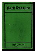 DARK TREASURE. by Snell, Roy J.
