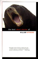 THE BEST SHORT STORIES OF WILLIAM KITTREDGE. by Kittredge, William.
