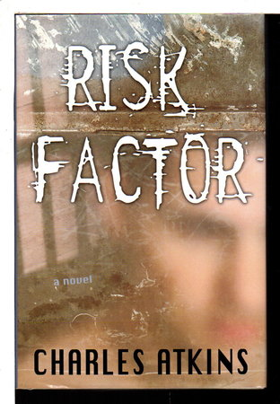 RISK FACTOR. by Atkins, Charles.