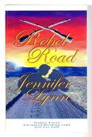 REBEL ROAD. by Lynn, Jennifer.