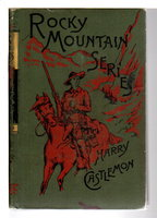 FRANK AMONG THE RANCHEROS: Rocky Mountain Series #1. by Castlemon, Harry (pseudonym of Charles Austin Fosdick, 1842-1915)