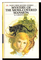 THE MYSTERY AT THE MOSS-COVERED MANSION: Nancy Drew Mystery Stories #18. by Keene, Carolyn.