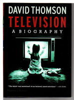 TELEVISION: A Biography. by Thomson, David.