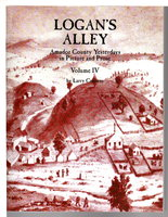 LOGAN'S ALLEY: Amador County Yesterdays in Picture and Prose, Volume IV. by Cenotto, Larry.