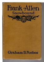 FRANK ALLEN SNOWBOUND or Fighting for Life in the Big Blizzard #14. by Forbes, Graham (pseudonym of St George Rathborne, 1854-1938)