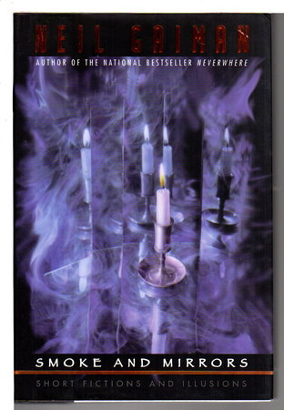 SMOKE & MIRRORS: Short Fictions and Illusions. by Gaiman, Neil.