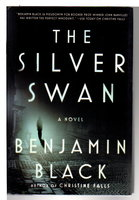 THE SILVER SWAN. by Black, Benjamin (pseudonym for John Banville)