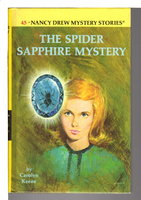 THE SPIDER SAPPHIRE MYSTERY: Nancy Drew Mystery Stories 45. by Keene, Carolyn.