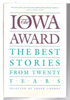 THE IOWA AWARD: The Best Stories from Twenty Years. by Conroy, Frank, editor.