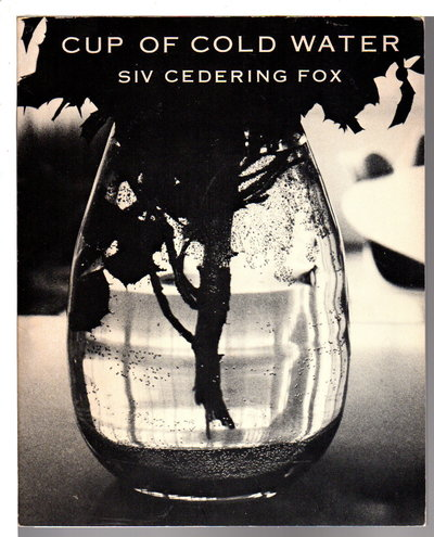 CUP OF COLD WATER: Poems and Photographs. by Fox, Siv Cedering.