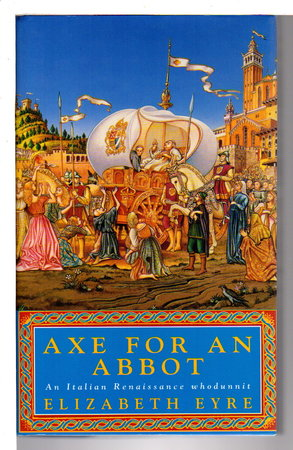 AXE FOR AN ABBOTT. by Eyre, Elizabeth (pseudonym for Jill Staynes & Margaret Storey)