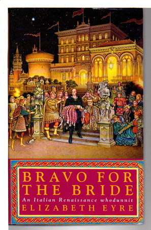 BRAVO FOR THE BRIDE. by Eyre, Elizabeth (pseudonym for Jill Staynes & Margaret Storey)